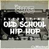 Every'TING' Old School Hip Hop