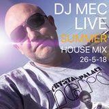 MEC LIVE : SUMMER HOUSE MIX  (Rec 26/5/18)