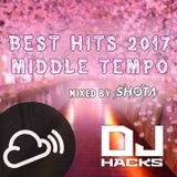 DJ HACKs BEST HITS 2017 x MIDDLE TEMPO MIX by SHOTA