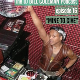 DJ BILL COLEMAN - Mine To Give (A Peace Bisquit Spring Affair)