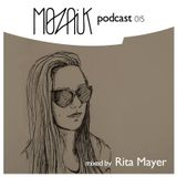 Mozaik Podcast 015 by Rita Mayer