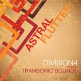 Division 4 presents Transonic Sounds - Astral Flutter