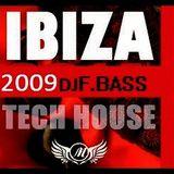 IBIZA TECH HOUSE  2009 DJ F. BASS