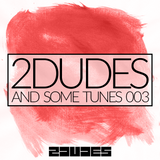 2DUDES AND SOME TUNES 003