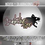 DETECTIVE PIBE - INEDITOS Y COLABOS 2013