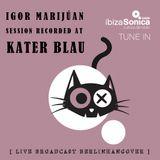 IGOR MARIJUAN - CLUB IBIZA  SPECIAL RADIO SHOW - LIVE BROADCAST   AT KATERBLAU BERLIN