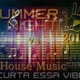 HOUSE  MUSIC vs VIBE97 SUMMER NAGHT 2013