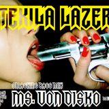 M$. VON DISKO - Tekila Lazer # Smashing bass mixxx