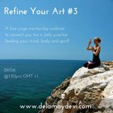 Refine Your Art #3 With Delamay Devi