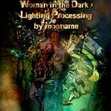Woman in the Dark : Lighting Processing