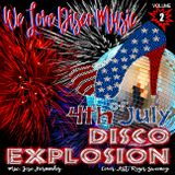 Disco Explosion July 4 Mix v2 by DeeJayJose