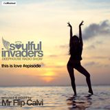 SOULFUL INVADERS | radio show | This is the love Episode | Mr Flip
