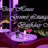 Deep House Groove Lounge (Live Set Birthday Mix 20. Dezember 2013)