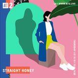 Straight Honey - 19th July 2018