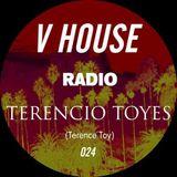V HOUSE Radio 024   Terencio Toyes