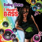 Baby Anne- I Heart Bass
