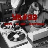 YB#99 |quickly quickly, VECT, TV Blonde, Loupo, Dabrye, Black Milk, Up High Collective, Bishop Nehru