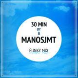 FUNKY (30 Min Mix)