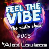 Alex Louizos - Feel The Vibe #005