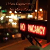Urban Daydreams - No More Room