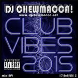 DJ Chewmacca! - mix109 - Club Vibes 2015