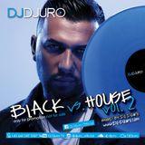 DJ DJURO - BLACK vs. HOUSE Vol.2 (Promo Mixtape 2016)
