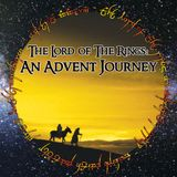 The Lord of the Rings: An Advent Journey - Week 2