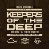 Keepers Of The Deep Ep 32, Oranjay (Belfast), DJ Thor (Hamburg), & Nazario (Philly), Host-Deep C