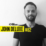 100% DJ - PODCAST - #82 - JOHN DELUXE