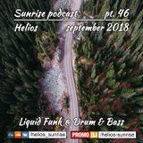 Helios - Sunrise podcast pt.46 (Liquid funk, Drum&Bass - September 2018)