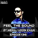 Meraj Uddin Khan Pres. Feel The Sound Ep. 136