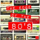 THE EDGE OF THE 80'S : 1