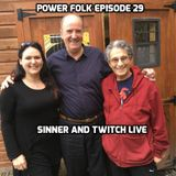 Power Folk 29 Skinner and Twitch live in the studio