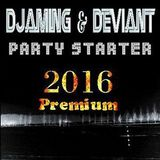 Djaming & Deviant - Party Starter 2016 Premium Mix (Section Party Mixes)