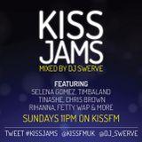 KISS JAMS MIXED BY DJ SWERVE 28FEB16
