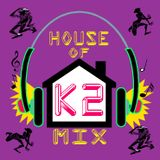 HOUSE OF K2