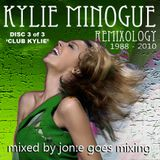 JGM283: Kylie Remixology 3 of 3: Club Kylie (Dec 2010)