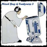 Mixed Bag of Funkyness 3
