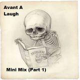 Avant A Laugh - Mini Mix Part 1