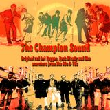 The Champion Sound: Original red hot Reggae,Rock Steady And Ska scorchers from the 60s and 70s