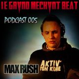 [Le Grand Méchant Beat PODCAST 005] Little Bird Mix par Max Rush
