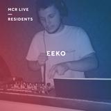 Eeko - Friday 1st September 2017 - MCR Live Residents