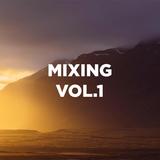 Mixing Vol.1