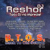 DJ Reshor - Back To Old School #1