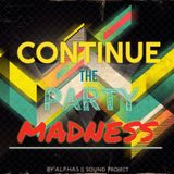 Continue The Prty Madness [Electro HardBeat Set]