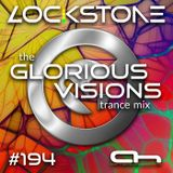 Lockstone - The Glorious Visions Trance Mix 194