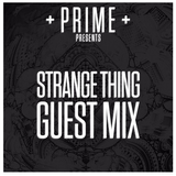 Strange Thing  Guest Mix for PRIME