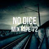 No Dice Mixtape #72