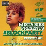 Mista Bibs - #BlockParty Episode 91 (Current R&B, Hip Hop and Afrobeats)