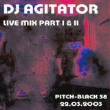 DJ Agitator - Pitch-Black 58, Braunschweig, 22.3.2003, Part I